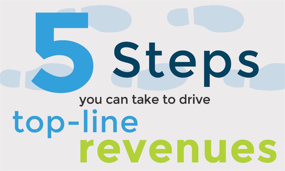 5 steps to drive topline revenue